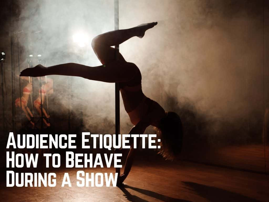 how to behave in a strip show